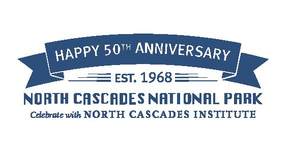 North Cascades National Park 50th Anniversary Celebration