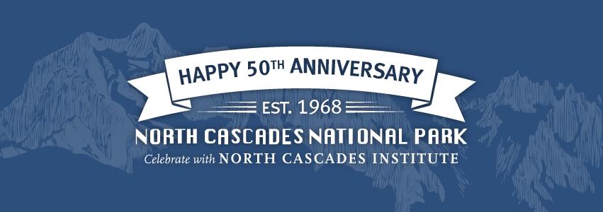 North Cascades National Park 50th Anniversary
